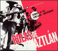 Rolas de Aztl�n: Songs of the Chicano Movement - Various Artists