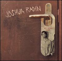 We Were Here - Joshua Radin