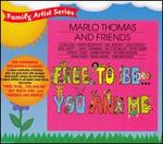Free to Be You and Me