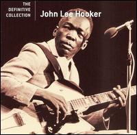 The Definitive Collection [Hip-O] - John Lee Hooker