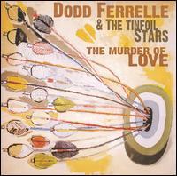 The Murder of Love - Dodd Ferrell & The Tinfoil Stars