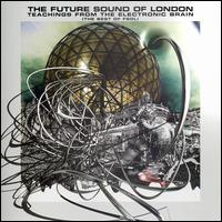 Teachings from the Electronic Brain - The Future Sound of London