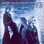 Once Around the World - It Bites