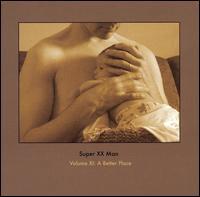 Volume XI: A Better Place - Super XX Man