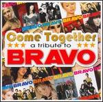 Come Together: A Tribute to Bravo