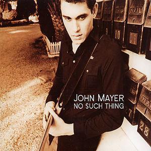 No Such Thing - John Mayer