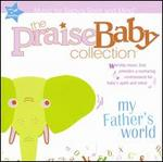 Praise Baby Collection: My Father's World