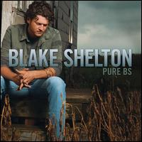 Pure BS - Blake Shelton