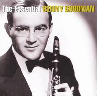 The Essential Benny Goodman [Bluebird/Legacy] - Benny Goodman
