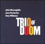 The Trio of Doom Live