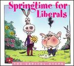 Springtime for Liberals