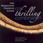 One Thrilling Combination - The Morriston Orpheus Choir