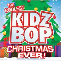 The Coolest Kidz Bop Christmas Ever - Kidz Bop Kids