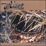 We Live Downstream [Audio Cd] Tapwater