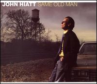 Same Old Man [Deluxe] - John Hiatt