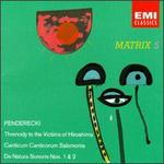 Krzysztof Penderecki: Threnody to the Victims of Hiroshima; Canticum Canticorum Salomonis; De Natura Sonoris Nos 1&2