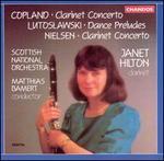 Copland: Clarinet Concerto; Lutoslawski: Dance Preludes; Nielsen: Clarinet Concerto