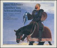 Ignaz Holzbauer: G�nther von Schwarzburg - Christoph Pr�gardien (tenor); Claron McFadden (soprano); Clarry Bartha (soprano); Michael Schopper (bass);...