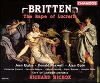 Britten: The Rape of Lucretia - Alan Opie (baritone); Alastair Miles (bass); Ameral Gunson (mezzo-soprano); Catherine Pierard (soprano);...