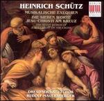 Heinrich Schntz: Musikalische Exequien; Die siebe Worte Jesu Christe am Kreuz
