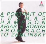 A Portrait of Thomas Hampson: Arias & Songs from Bach to Zemlinsky