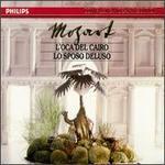Mozart: L'oca del Cairo; Lo sposo deluso