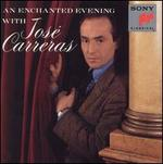 An Enchanted Evening with Jos� Carreras