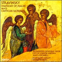 Stravinsky: Symphony of Psalms; Mass; Canticum Sacrum - Adrian Peacock (bass); Iain Simcock (piano); Iain Simcock (organ); John Mark Ainsley (tenor); Nicholas Keay (tenor);...