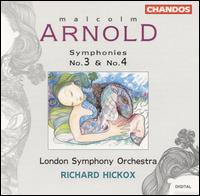 Malcolm Arnold: Symphonies Nos. 3 & 4 - London Symphony Orchestra; Richard Hickox (conductor)