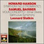 Howard Hanson: Symphony No. 2; Samuel Barber: Violin Concerto