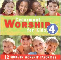 Cedarmont Worship for Kids, Vol. 4 - Cedarmont Kids