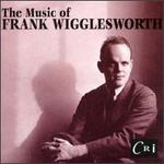 The Music Of Frank Wigglesworth