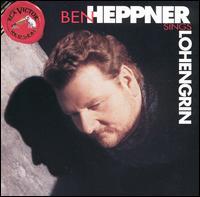 Ben Heppner Sings Lohengrin - Ben Heppner (tenor); Bryn Terfel (vocals); Eva Marton (vocals); Jan-Hendrik Rootering (vocals); Sergei Seiferkus (vocals);...