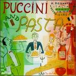 Puccini and Pasta: A Romantic Italian Feast for Your Ears - Ashley Putnam (vocals); Domenico Trimarchi (vocals); Hskan Hagegsrd (baritone); Ingvar Wixell (vocals); JosT Carreras (tenor); Katia Ricciarelli (soprano); Mirella Freni (soprano); Montserrat CaballT (soprano); Pilar Lorengar (soprano)