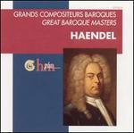 Grands Compositeurs Baroques: Haendel