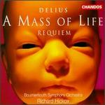 Delius: Requiem; A Mass of Life