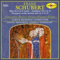 Schubert: Mass No. 4 in C major; Symphony No. 3 in D; Overtures in the italian style in C & D - Marta Benackova (alto); Marta Filova (soprano); Miloslav Podskalsky (bass); Virtuosi di Praga; Walter Coppola (tenor); Prague Chamber Choir (choir, chorus); Ulrich Backofen (conductor)