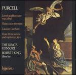 Purcell: Love's goddess sure was blind; Raise, raise the voice; Laudate Ceciliam; From those serene and rapturous joy