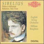 Sibelius: PellTas et MTlisande; Rakastava; Valse Triste