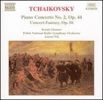 Tchaikovsky: Piano Concerto No. 2; Concert Fantasy