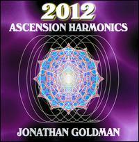 2012: Ascension Harmonics - Jonathan Goldman