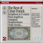 Best of Cesar Franck: Symphony in D Minor, Panis Angelicus, Variations Symphoniques, Violin Sonata
