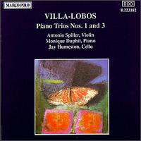 Villa-Lobos: Piano Trio Nos. 1 & 3 - Antonio Spiller (violin); Jay Humeston (cello)