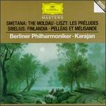 Smetana: the Moldau/ Liszt: Les Preludes/ Sibelius: Finlandia and Pelleas Et Melisande