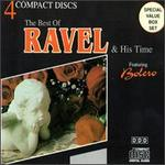 The Best of Ravel & His Time