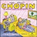 Mad about Chopin - Andrei Gavrilov (piano); Jean-Marc Luisada (piano); Krystian Zimerman (piano); Stanislav Bunin (piano)