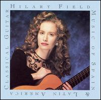 Hilary Field Plays Music of Spain & Latin America - Dake Traphagen (guitar); Hilary Field (guitar)