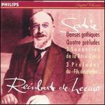 Satie: Danses gothiques; Quatre pr�ludes