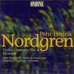 Nordgren: Violin Concerto No. 4; Cronaca