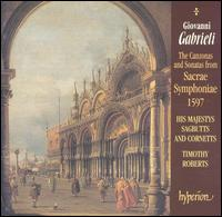 Gabrieli: The Canzonas and Sonatas from Sacrae Symphoniae 1597 - His Majestys Sagbutts and Cornetts; Timothy Roberts (organ); Timothy Roberts (moderator)